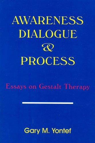 Awareness, Dialogue and Process By Gary Yontef