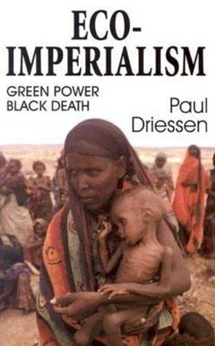 Eco-Imperialism By Paul Driessen