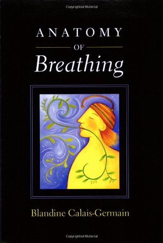 Anatomy of Breathing By Illustrated by Blandine Calais-Germain