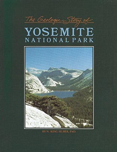 The Geologic Story of Yosemite National Park by N King Huber