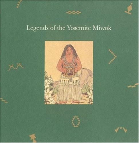 Legends of the Yosemite Miwok By Pena Frank La