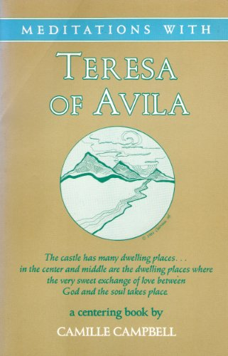Meditations with Teresa of Avila By Camille Campbell