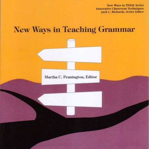 New Ways in Teaching Grammar By Martha C. Pennington