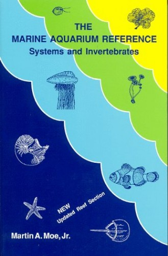 The Marine Aquarium Reference By Martin A Moe, Jr.
