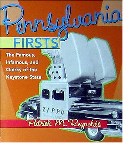 Pennsylvania Firsts By Patrick M Reynolds
