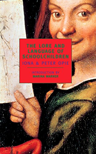 The Lore And Language Of Schoolchil By Iona Opie