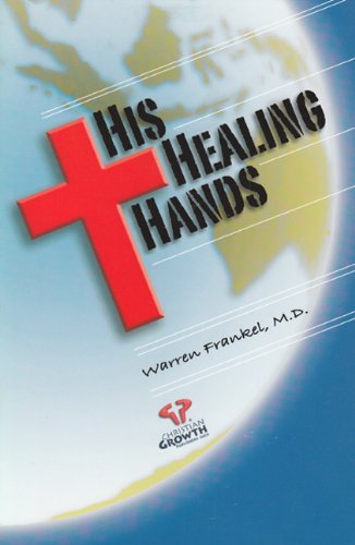 His Healing Hands By Warren Frankel, MD