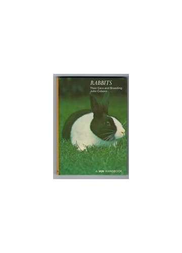 Rabbits: Their Care and Breeding By John Coborn