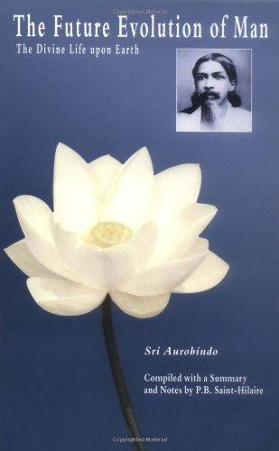 The Future Evolution of Man By Sri Aurobindo