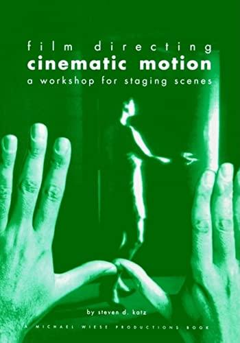 Film Directing Cinematic Motion By Steven D. Katz