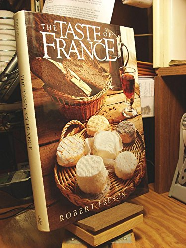 The Taste of France By Robert Freson
