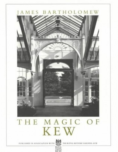 The Magic of Kew By James Bartholomew