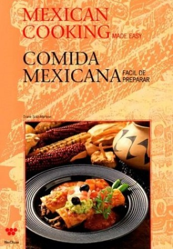 Mexican Cooking Made Easy By Diane Soliz-Martese