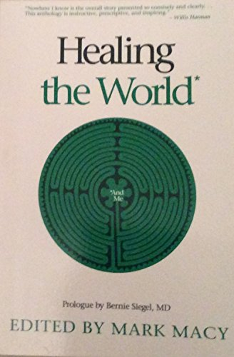Healing the World and Me By Mark Macy