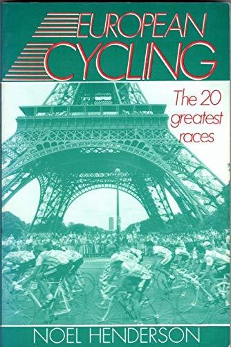 European Cycling: The 20 Great Races By Noel G Henderson