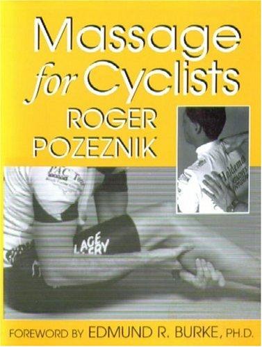 Massage for Cyclists By Roger Pozeznik