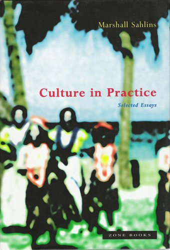 Culture in Practice By Marshall Sahlins