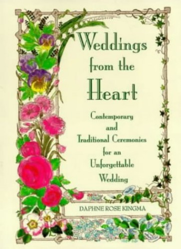 Weddings from the Heart By Daphne Rose Kingma