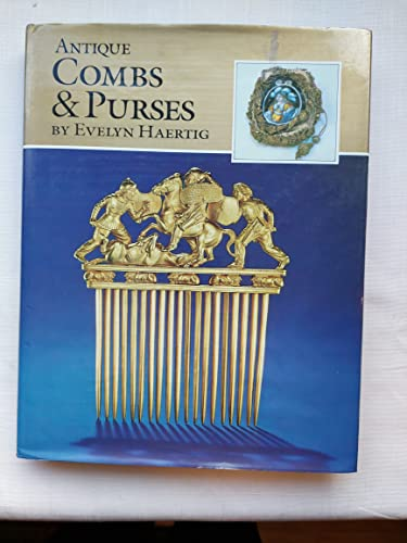 Antique Combs and Purses By Evelyn Haertig