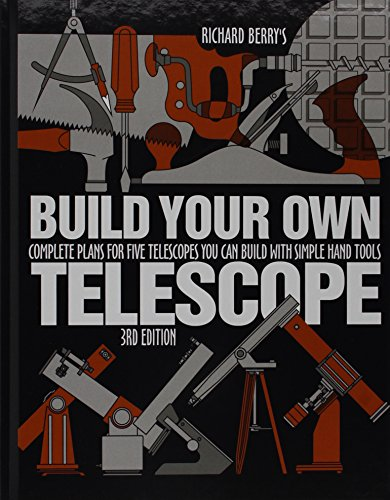 Build Your Own Telescope By Richard Berry