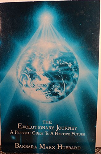The Evolutionary Journey By Barbara Marx Hubbard