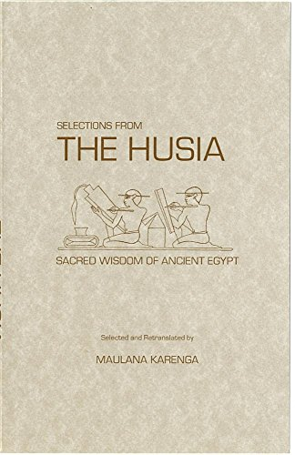 Selections from the Husia : Sacred Wisdom of Ancient Egypt By Maulana Karenga