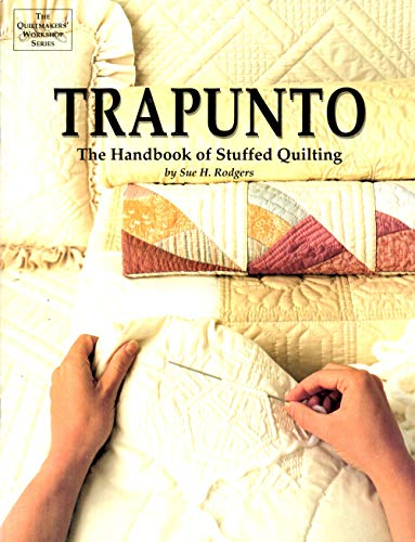 Trapunto Handbook of Stuffed Quilts By Sue H. Rodgers
