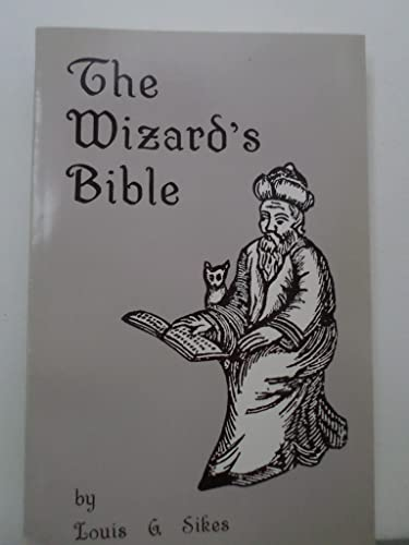 Wizard's Bible By Louis G. Sike