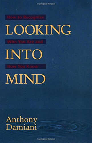 Looking into Mind By Anthony J. Damiani