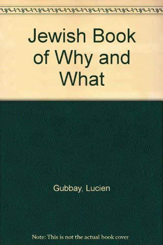 Jewish Book of Why and What By Lucien Gubbay