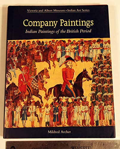 Company Paintings: Indian Paintings of the British Period (Indian Art Series) By Mildred Archer