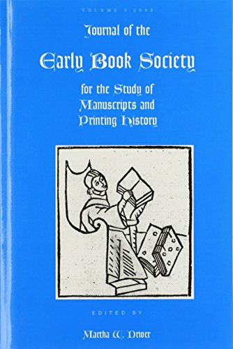 Journal of the Early Book Society for the Study of Manuscripts and Printing History By Martha W Driver