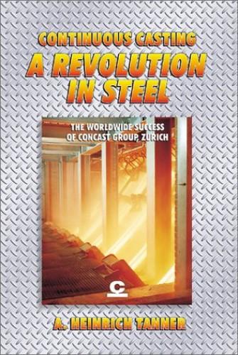 A Revolution in Steel By A Heinrich Tanner