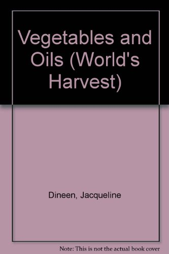 Vegetables and Oils By Jacqueline Dineen