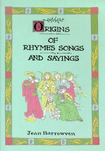 Origins of Rhymes, Songs and Sayings By Jean Harrowven
