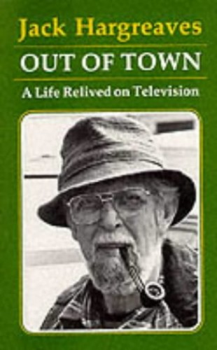Out of Town: A Life Relived on Television by Jack Hargreaves