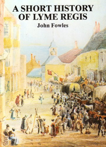A Short History of Lyme Regis By John Fowles