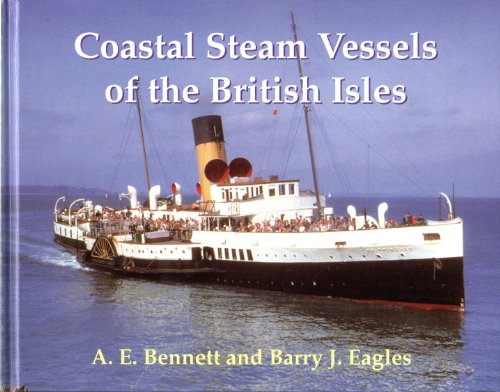 Coastal Steam Vessels of the British Isles By Anthony Bennett