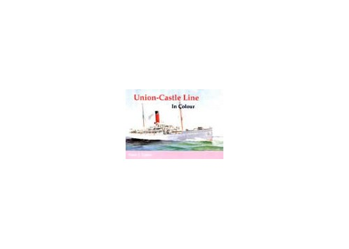 Union-Castle Line in Colour By Barry J. Eagles