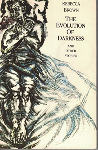 Evolution of Darkness and Other Stories By Rebecca Brown