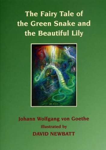 The Fairy Tale of the Green Snake and the Beautiful Lily By Johann Wolfgang von Goethe