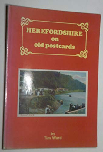 Hereford on Old Postcards By Tim Ward, QC