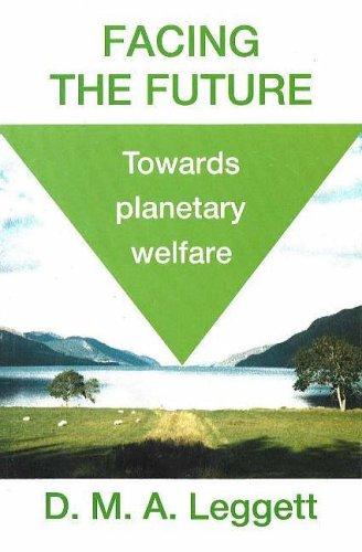 Facing the Future By D.M.A. Leggett