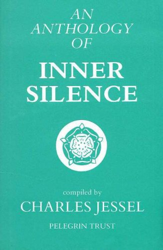 An Anthology of Inner Silence By Charles Jessel