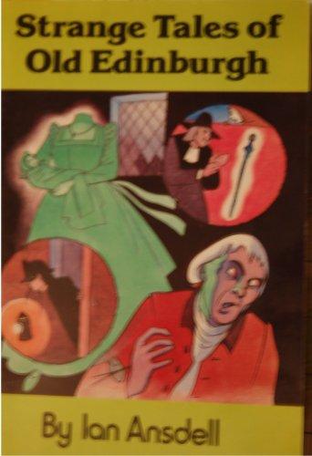 Strange Tales of Old Edinburgh By Ian Ansdell