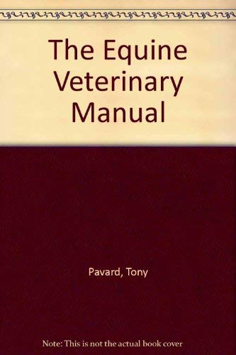 The Equine Veterinary Manual by Tony Pavard
