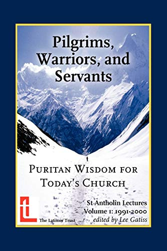 Pilgrims, Warriors, and Servants By Edited by Lee Gatiss