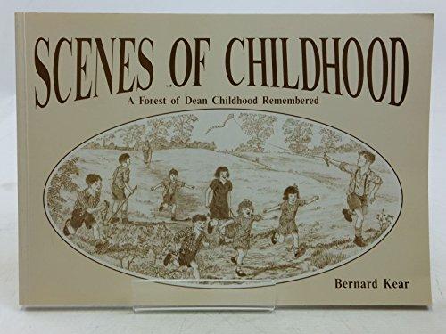 Scenes of Childhood: A Forest of Dean Childhood Re... by Kear, Bernard Paperback