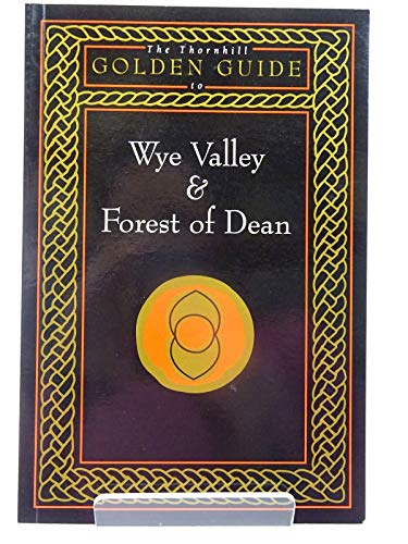 Golden Guide to the Wye Valley and the Forest of Dean By Mabel Beech