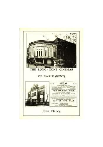The Long-Lost Cinemas of Swale (Kent) By John Clancy